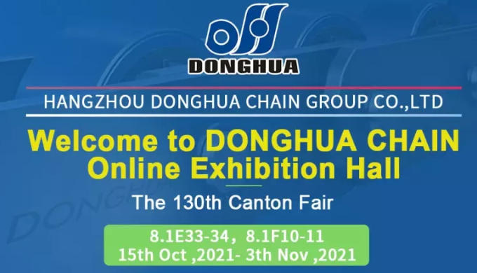 2021 HANGZHOU DONGHUA CHAIN GROUP CO.,LTD ONLINE EXHIBITION