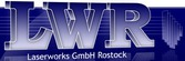 LWR Laserworks GmbH (Rostock)