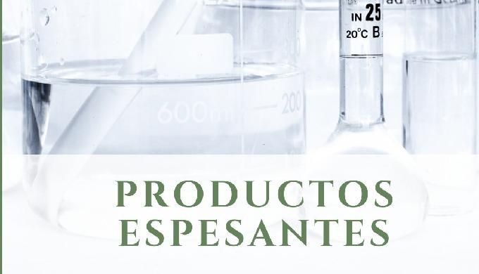 ESPESANTES NATURALES Y SINTÉTICOS DE USO INDUSTRIAL