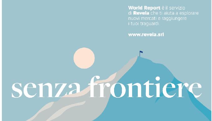 Revela senza frontiere WORLD REPORT è il servizio di Revela che ti aiuta a esplorare nuovi mercati e...