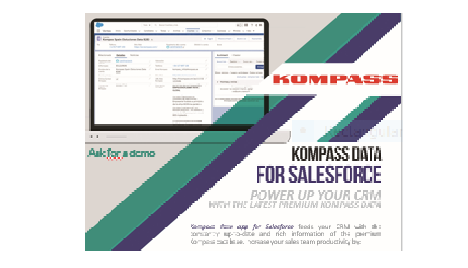 POWER UP YOUR CRM WITH THE LATEST PREMIUM KOMPASS DATA Kompass data app for Salesforce feeds your CR...