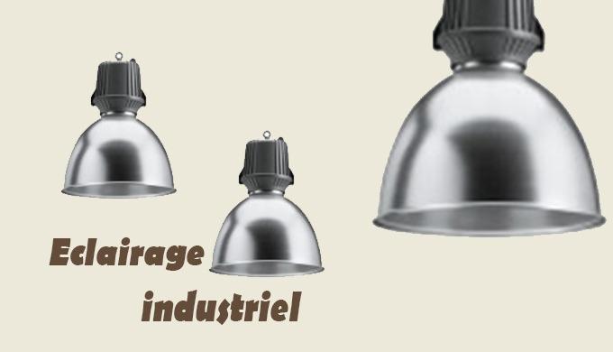 Eclairage industriel, intérieur et extérieur