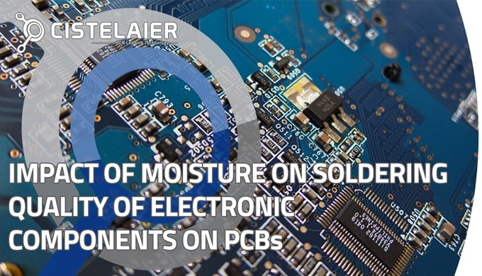 IMPACT OF MOISTURE ON SOLDERING QUALITY OF ELECTRONIC COMPONENTS ON PCBs