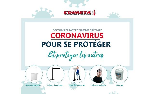 Edimeta a fait évoluer sa gamme de produits pour vous proposer du matériel de protection contre le Coronavirus