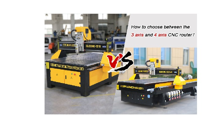 How to choose between the 3 axis and 4 axis CNC router?