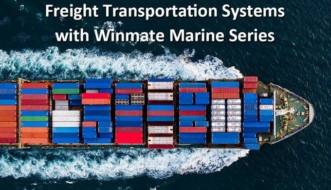 Freight Transportation System with Winmate Marine Series