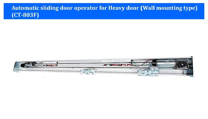 Automatic sliding door operator(Wall mounting type, For heavy door) CT-803F