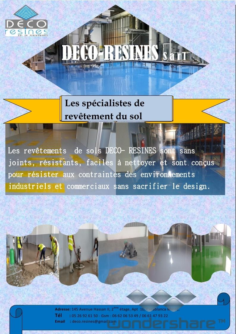La société Déco Résines,installée à Casablanca a pour l'objet de revêtement de sol industriel en tou...