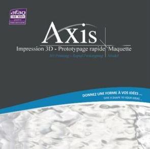 AXIS vous propose la technologie d'impression 3D pour la fabrication de vos prototypes : le procédé ...